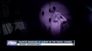 Haunted Mansions of Albion to be featured on Travel Channel segment - Video