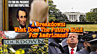 A Breakdown: What Does The Future Hold For Americans?!
