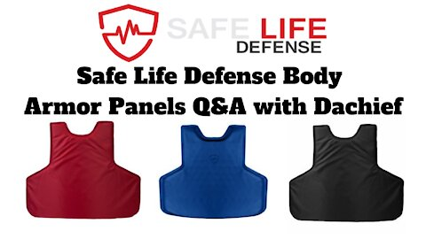 Safe Life Defense Body Armor Panels Q&A with Dachief