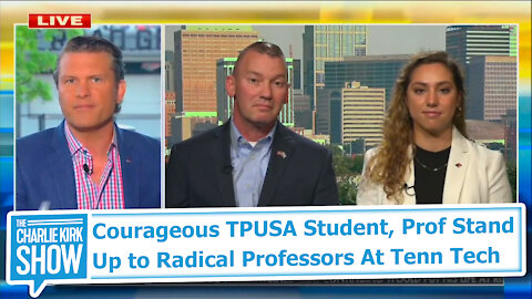 Courageous TPUSA Student, Prof Stand Up to Radical Professors At Tenn Tech