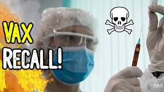 Vax RECALL! - As Deaths SKYROCKET, Governments Attempt To FORCE The Jab Anyways!