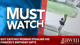 Guy Catches Woman Stealing His Fiancée's Birthday Gifts - Video