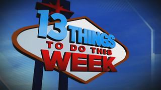 13 Things To Do In Las Vegas This Weekend - Video