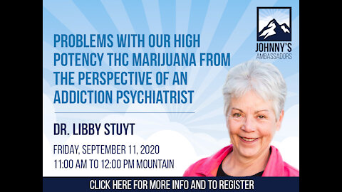 Problems with our High Potency THC Marijuana From the Perspective of an Addiction Psychiatrist