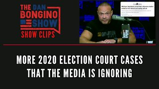 More 2020 Election Court Cases That The Media Is Ignoring - Dan Bongino Show Clips