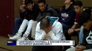 Hamtramck football and soccer forced to forfeit seasons early - Video