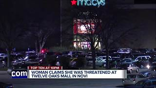 Woman claims she was threatened at Twelve Oaks Mall - Video