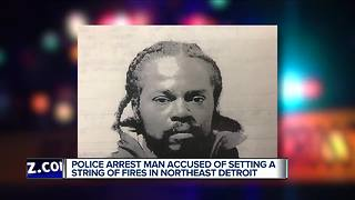 Police arrest man accused of setting a string of fires in northeast Detroit - Video