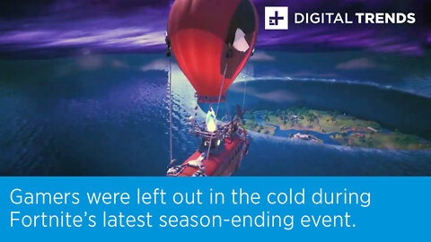 Gamers were left out in the cold during Fortnite's latest season-ending event.