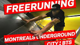 Freerunning Montreal's underground city: Behind the scenes - Video