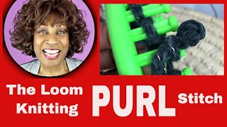 The Loom Knitting Purl Stitch - Loom Knitting With Wambui Made It