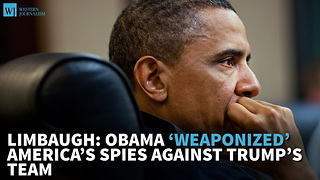 Limbaugh: Obama 'Weaponized' America's Spies Against Trump's Team - Video
