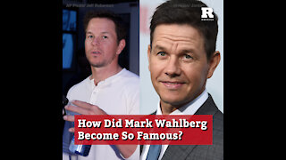 How Did Mark Wahlberg Become So Famous?