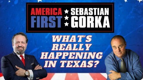 What's really happening in Texas? Mark Davis with Sebastian Gorka on AMERICA First