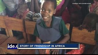 """""""A Tale of Friendship"""" changes lives thousands of miles from Boise"""