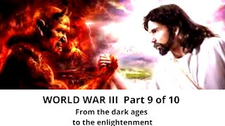 How humanity will escape Dark Ages and experience the great spiritual awakening Part 9 of 10