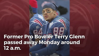 Former Patriots And Cowboys Receiver Terry Glenn Dead At 43 - Video