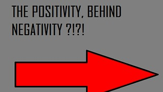 The Positivity Behind Negativity On Your Channel - Video