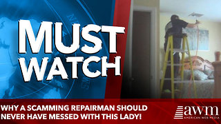 Why a Scamming Repairman Should Never Have Messed with This Lady! - Video