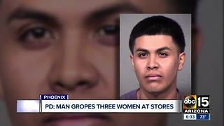 PD: Man arrested in west Phoenix after groping 3 women in 22 minutes - Video