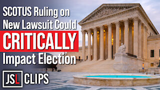 SCOTUS Ruling on New Lawsuit Could CRITICALLY Impact Election