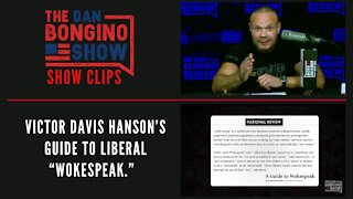 "Victor Davis Hanson's guide to liberal ""wokespeak."" - Dan Bongino Show Clips"