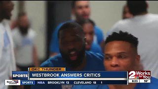 Russell Westbrook answers his critics