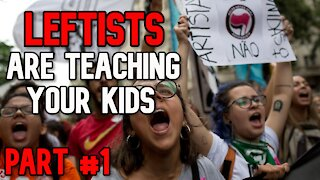 Leftists Are Teaching Your Kids (PART #1)