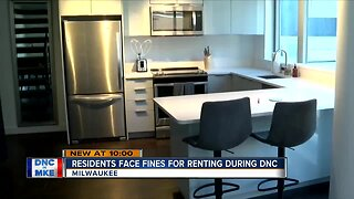 Some condo owners could face fines if they rent their homes during DNC