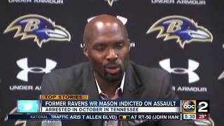 Former Ravens WR Mason indicted on assault - Video