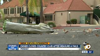 After failed zoning measure, country club closes in Poway - Video