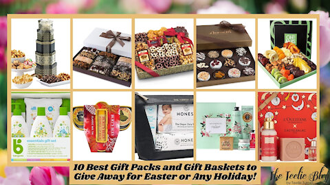 The Teelie Blog | 10 Best Gift Packs and Gift Baskets to Give Away for Easter or Any Holiday!