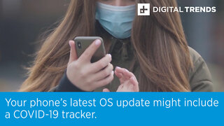 Your phone's latest OS update might include a COVID-19 tracker.
