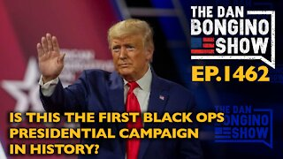 Ep. 1462 Is This The First Black Ops Presidential Campaign in History? - The Dan Bongino Show