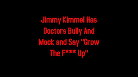 """Jimmy Kimmel Has Doctors Bully And Mock and Say """"Grow The F*** Up"""" 5-7-2021"""