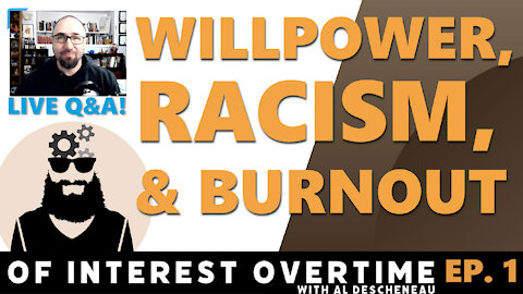 Willpower, Racism in Church, Passion When Your Burnt-Out (Livestream Chat. Ep 1)