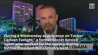 Ex-Secret Service Agent Reveals New Details About Who the Clintons Really Are - Video