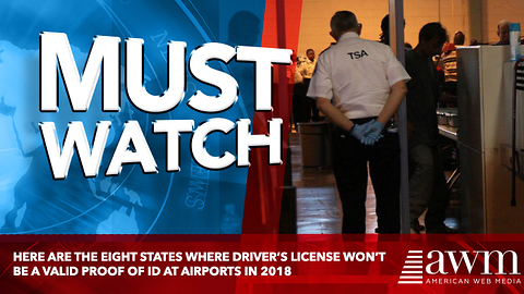 Here Are The Eight States Where Driver's License Won't Be A Valid Proof Of ID At Airports In 2018