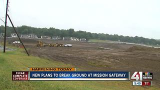 New plans to break ground at Mission Gateway - Video