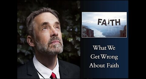 Jordan Peterson - What We Get Wrong About Faith