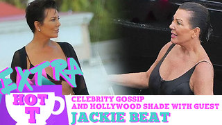 Kris Jenner Packs On 50 Pounds: Extra Hot T with Jackie Beat - Video