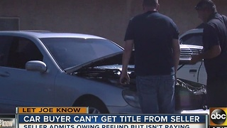 Let Joe Know: Car buyer can't get title from seller - Video