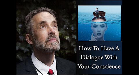 Jordan Peterson - How To Have A Dialogue With Your Conscience