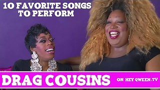 Drag Cousins: 10 Favorite Songs to Perform: with Jasmine Masters & Lady Red Couture: Episode 8 - Video