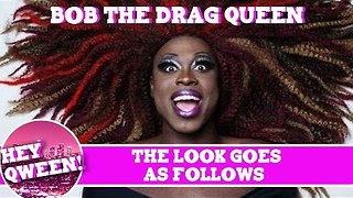 The Look Goes As Follows: Bob The Drag Queen - Video