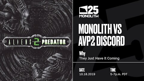 Aliens vs Predator 2 - Monolith 25th Event (18/10/2019)
