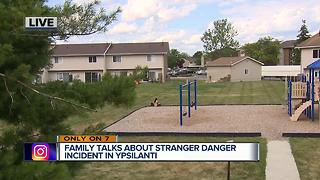 Family talks about stranger danger incident in Ypsilanti