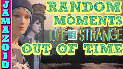 Random Moments: Out of Time| life is strange