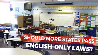 State Pushes To Pass Law That Says Schools Have To Teach In English Only. Do You Agree? - Video