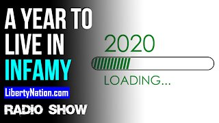 2020: A Year Which Will Live in Infamy - LN Radio Videocast